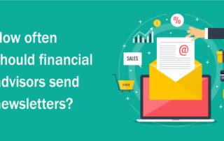 How often should advisors send newsletters